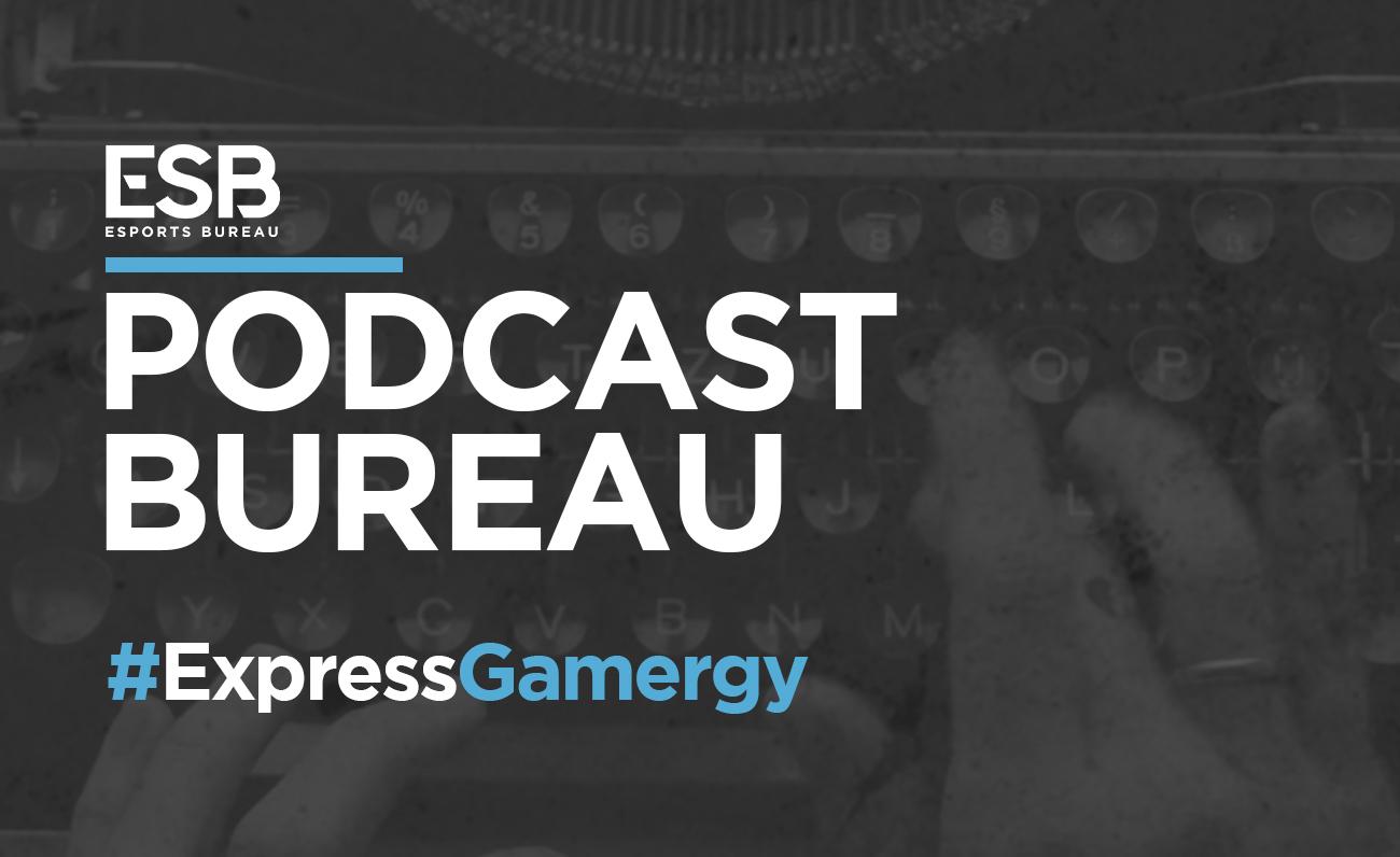 Esports Bureau Podcast Gamergy